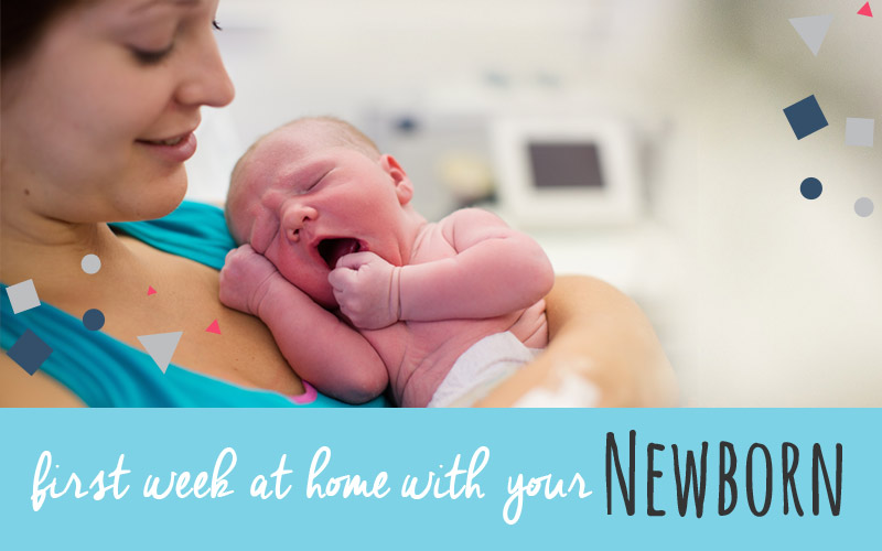 First Week at Home With Your Newborn